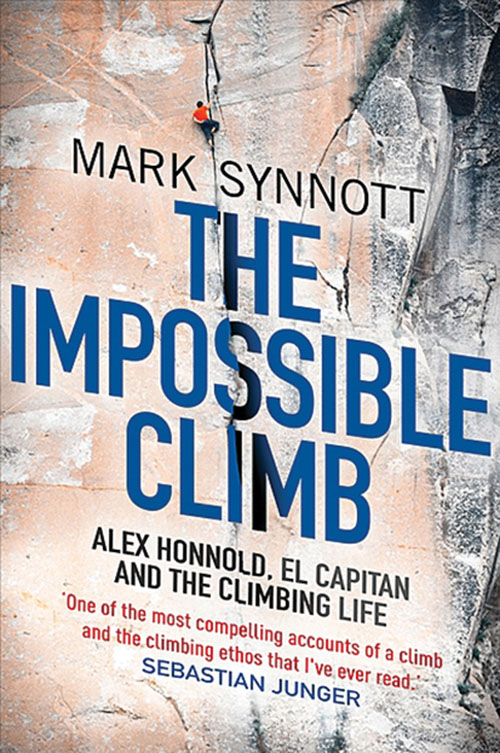 Mark Synnott The Impossible Climb